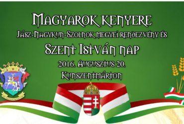 Magyarok Kenyere  és Szent István Nap Kunszentmártonban
